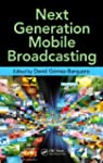 Next Generation Mobile Broadcasting