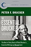 The Essential Drucker: The Best of Sixty Years of Peter Drucker's Essential Writings on Management (Collins Business Essentials) (0061345016) by Drucker, Peter F.