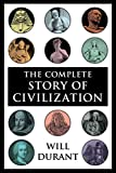 The Complete Story of Civilization: Our Oriental Heritage, Life of Greece, Caesar and Christ, Age of Faith, Renaissance, Age of Reason Begins, Age of Louis     Revolution, Age of Napoleon, Reformation
