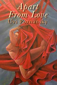 (FREE on 6/19) Apart From Love by Uvi Poznansky - http://eBooksHabit.com