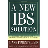 A New IBS Solution: Bacteria-The Missing Link in Treating Irritable Bowel Syndromeby Mark Pimentel