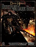 Disciples of the Dark Gods: A Sourcebook for Warhammer 40,000 Roleplay (Warhammer 40000 Roleplay: Dark Heresy)(Black Industies)