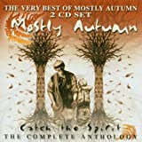 Catch the Spirit: Complete Anthology by Mostly Autumn