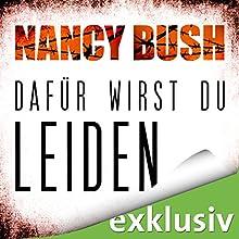 Dafür wirst du leiden (Rafferty 4) Hörbuch von Nancy Bush Gesprochen von: Vera Teltz