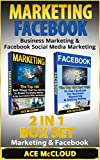Marketing: Facebook: Business Marketing & Facebook Social Media Marketing: 2 in 1 Box Set: Marketing & Facebook (Marketing, Facebook Marketing, Business ... Making Money With Marketing & Facebook)