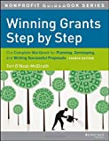 Winning Grants Step by Step: The Complete Workbook for Planning, Developing and Writing Successful Proposals (The Jossey-Bass Nonprofit Guidebook Series)