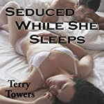 Seduced While She Sleeps: New Adult | Terry Towers