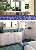 Kitchens & Baths for Today & Tomorrow: Ideas for Fabulous New Kitchens and Baths