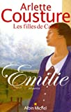 echange, troc Arlette Cousture - Emilie : Les Filles de Caleb, tome 1