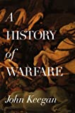 A History of Warfare (0394588010) by John Keegan