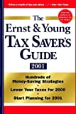 img - for The Ernst & Young Tax Saver's Guide 2001 (Ernst and Young Tax Saver's Guide) book / textbook / text book