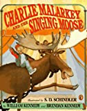 Charlie Malarkey and the Singing Moose (Picture Puffins) (0140545743) by Kennedy, William