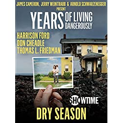 """Years of Living Dangerously - Showtime Series: Episode 1 """"Dry Season"""""""
