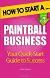 How to Start a Paintball Business