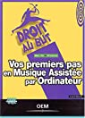 Vos premiers pas en musique assistée par ordinateur par Drouin