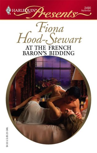 At The French Baron's Bidding (Harlequin Presents), Fiona Hood-Stewart