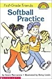 Softball Practice (Scholastic Reader, Level 1) (043920139X) by Maccarone, Grace
