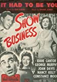 It Had to Be You - From Hit Movie Show Business (Cover: Eddie Cantor, George Murphy, Joan Davis, Nancy Kelly)