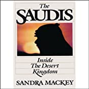 The Saudis: Inside the Desert Kingdom | [Sandra Mackey]