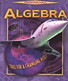 Algebra: Tools for a Changing World (0130501417) by Bellman, Allan