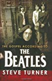 The Gospel According to the Beatles (0664229832) by Turner, Steve