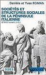 Soci�t�s et structures sociales de la p�ninsule italienne, 218-231 av J.-C. par Roman