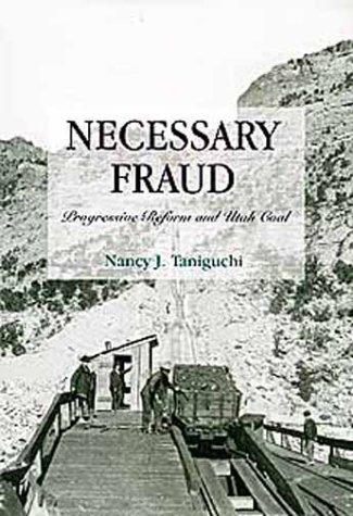 Necessary Fraud: Progressive Reform and Utah Coal (Legal History of North America)