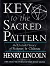 Key to the Sacred Pattern the Untold Sto