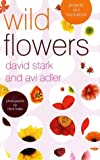Wild Flowers: Projects and Inspirations (0609609386) by Stark, David