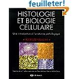 Histologie et biologie cellulaire : Une introduction à l'anatomie pathologique