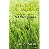 The Lives of Joseph K the Cat and other storiesby adam annaben