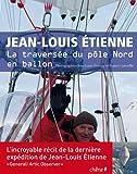 echange, troc Jean-Louis Etienne - La traversée du Pôle Nord en ballon