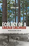 Ecology of a Cracker Childhood (157131234X) by Ray, Janisse