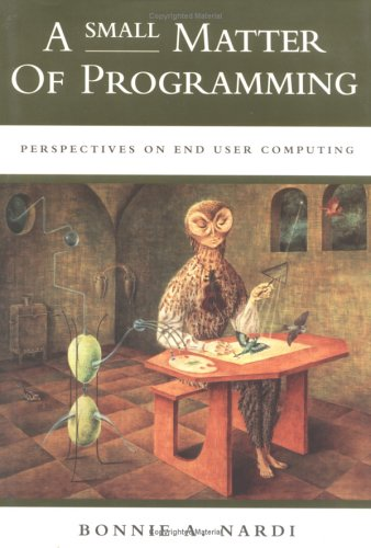 A Small Matter of Programming: Perspectives on End User Computing