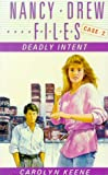 Deadly Intent (Nancy Drew Files #2)