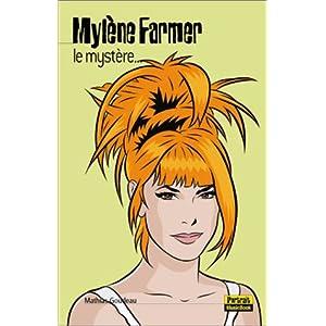 Mylène Farmer : Le Mystère...