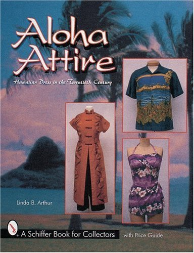Aloha Attire: Hawaiian Dress in the Twentieth Century