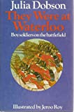 img - for They Were at Waterloo book / textbook / text book
