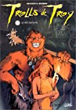img - for Trolls de Troy, tome4 : Le Feu occulte book / textbook / text book