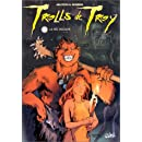 Trolls de Troy, tome4 : Le Feu occulte
