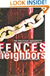 Fences and Neighbors: The Political G...