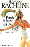 echange, troc François Rachline - Persée, le favori des dieux