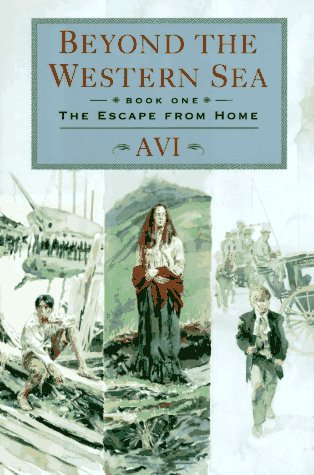 Beyond The Western Sea: Book One: The Escape From Home, AVI AVI
