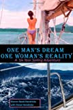 One Man's Dream - One Woman's Reality