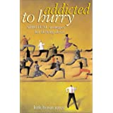 Addicted to Hurry: Spiritual Strategies for Slowing Downby Kirk Byron Jones
