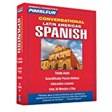 Latin American Spanish, Conversational: Learn to Speak and Understand Latin American Spanish with Pimsleur Language Programs (English and Spanish Edition)