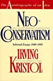 Neo-conservatism: The Autobiography of an Idea (0028740211) by Irving Kristol