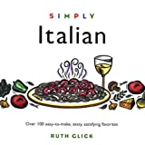 Simply Italian: 100 Easy-To-Make, Zesty, Satisfying Favorites (Wisdom of the Midwives) (1572840226) by Glick, Ruth