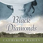 Black Diamonds: The Downfall of an Aristocratic Dynasty and the Fifty Years That Changed England | [Catherine Bailey]