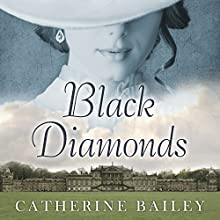Black Diamonds: The Downfall of an Aristocratic Dynasty and the Fifty Years That Changed England (       UNABRIDGED) by Catherine Bailey Narrated by Gareth Armstrong